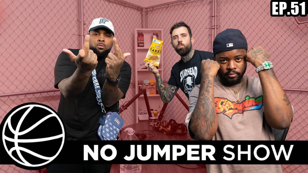 The No Jumper Show Ep. 51