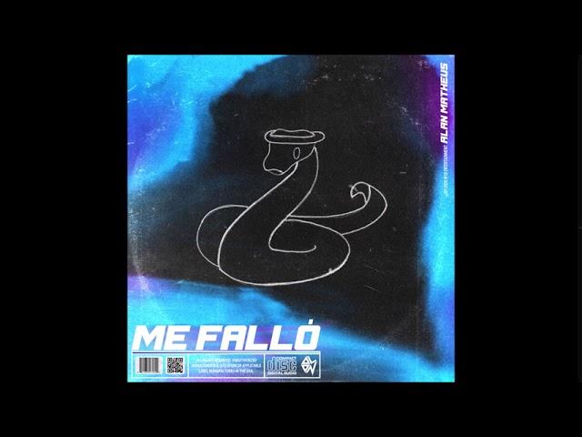 """Alan Matheus - """"Me Falló"""" OFFICIAL VERSION"""