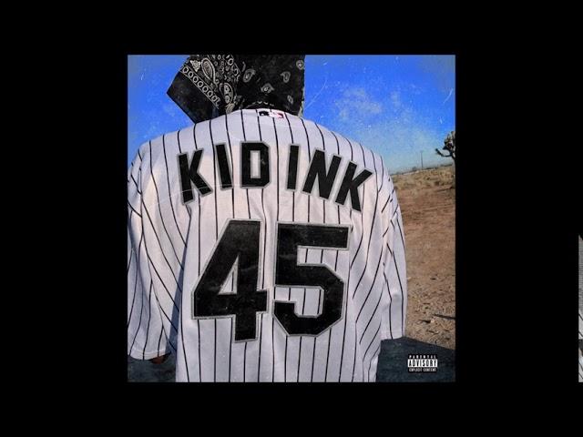 "Kid Ink - ""45"" OFFICIAL VERSION"