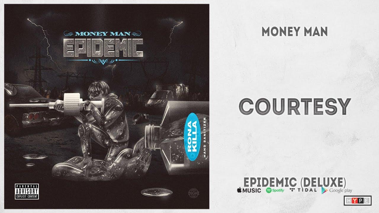 "Money Man - ""Courtesy"" (Epidemic Deluxe)"