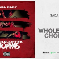 "Sada Baby - ""Whole Lotta Choppas"""