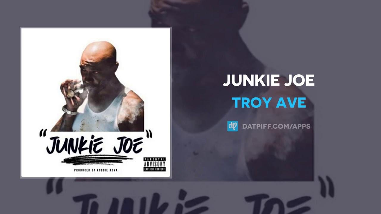 Troy Ave - Junkie Joe (AUDIO)