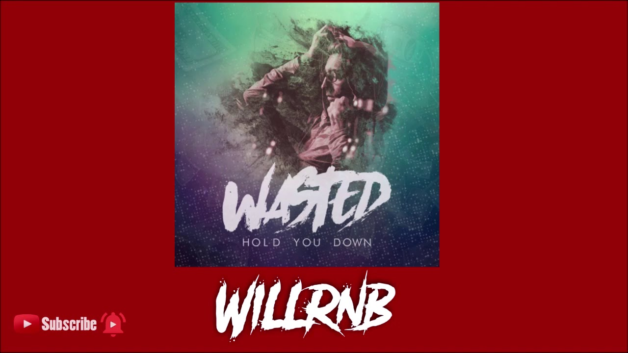Wasted - Hold You Down (Prod. by FlipTunesMusic) RnBass -17-