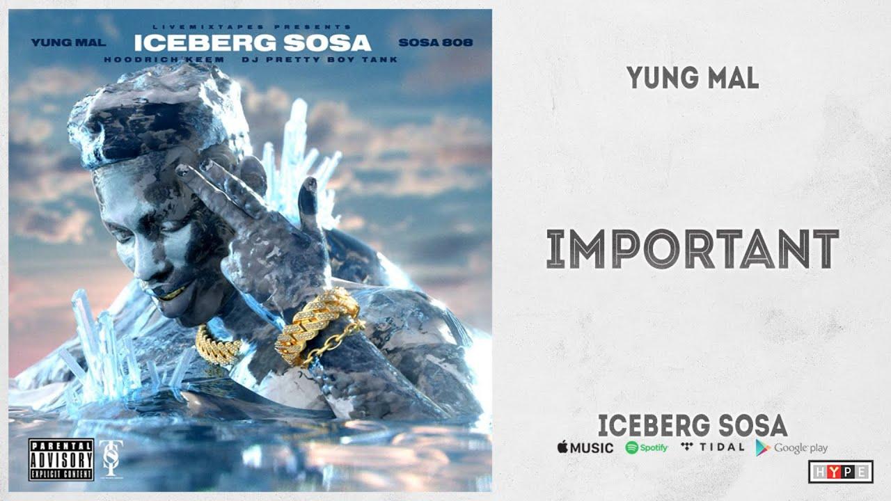 """Yung Mal & Sosa 808 - """"Important"""" (Iceberg Sosa)"""