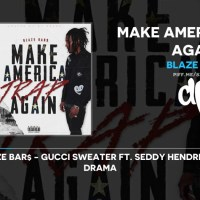 Blaze Bar$ - Make America Trap Again (FULL MIXTAPE)