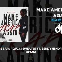 Blaze Bar$ - Make America Trap Again (FULL MIXTAPE)