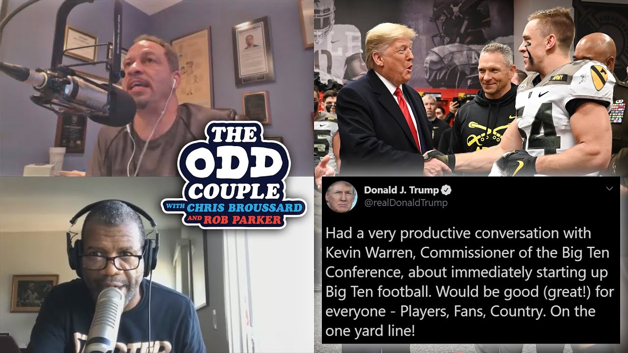 Chris Broussard & Rob Parker - Donald Trump's Push For Big Ten College Football is a Ploy For Votes