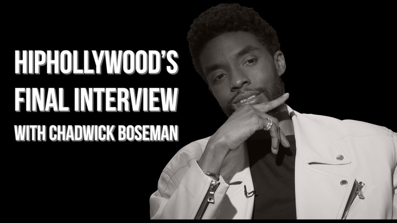 HipHollywood's Final Interview With Chadwick Boseman