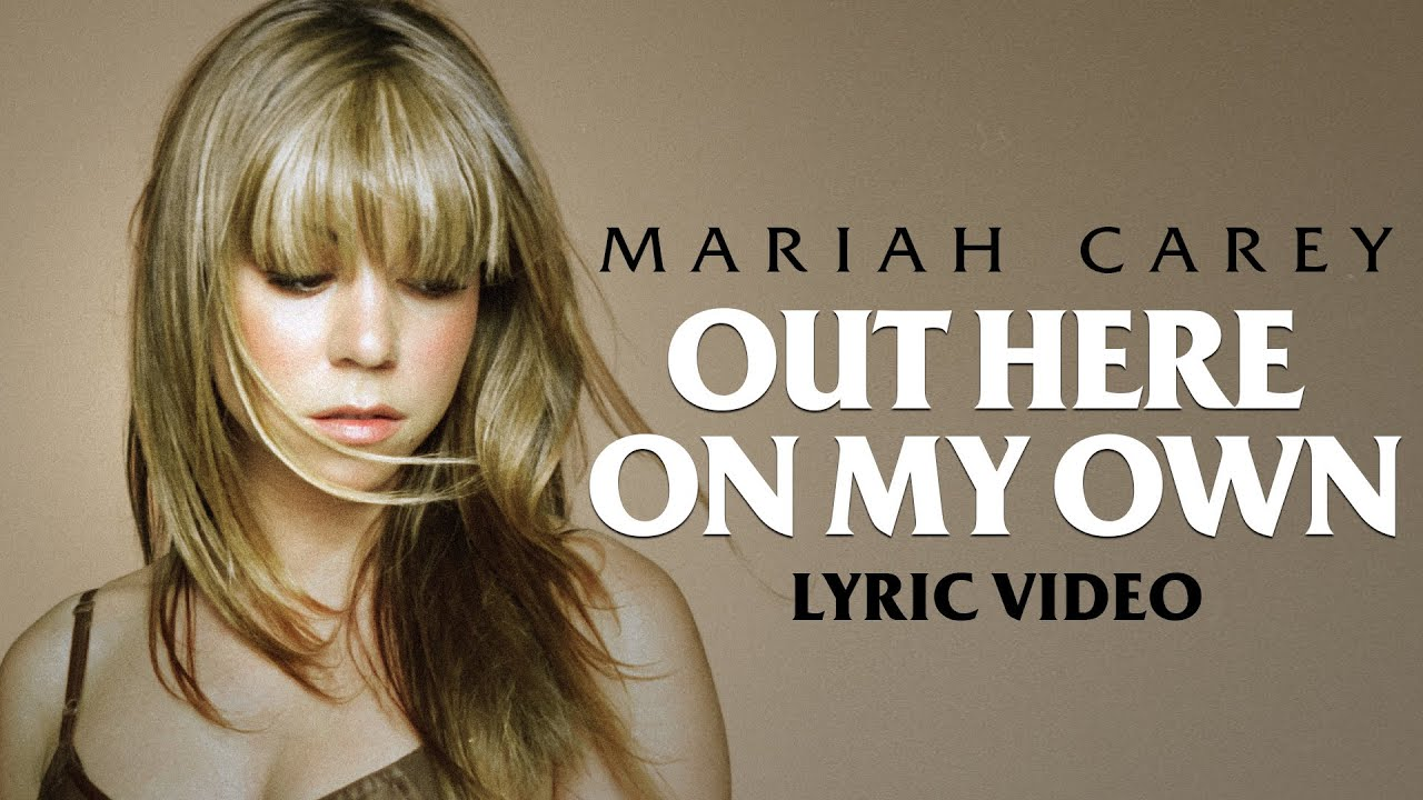 Mariah Carey - Out Here On My Own (Lyric Video)