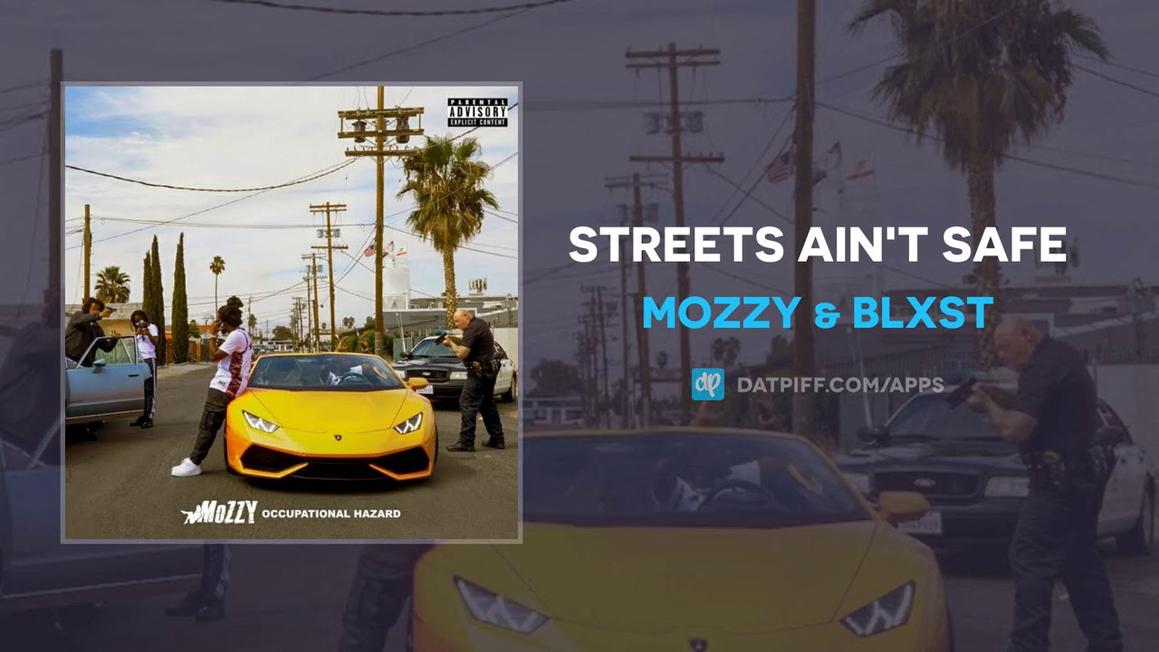 Mozzy & Blxst - Streets Ain't Safe (AUDIO)