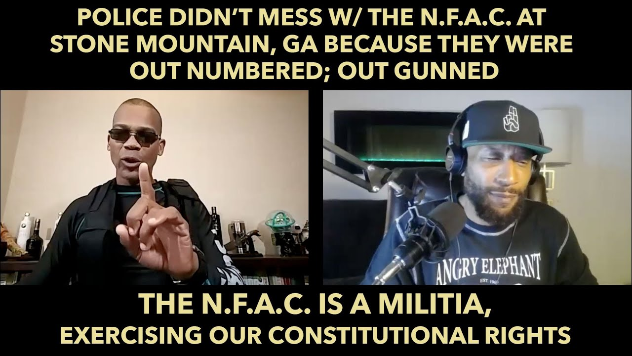 Police Didn't Mess w/ The N.F.A.C. At Stone Mountain, GA Because They Were Out Numbered & Out Gunned