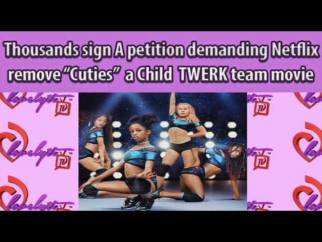 Thousands sign petition demanding Netflix remove 'Cuties' A film about an 11yr old TWERK team