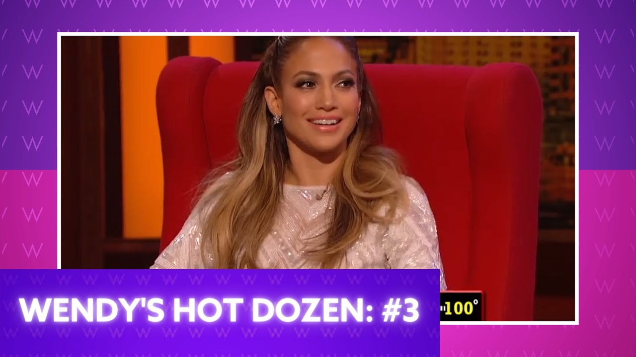 Wendy's Hot Dozen | JLO is in the Hot Seat