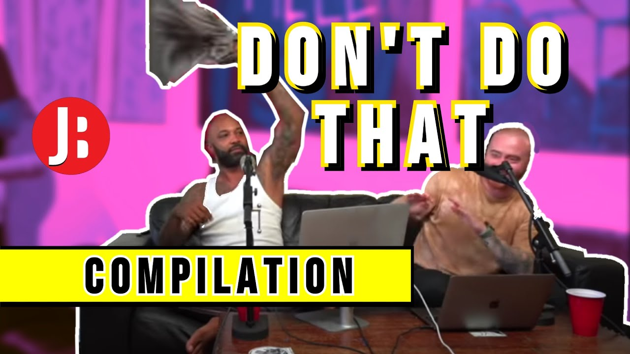 Don't Do That (Compilation) | The Joe Budden Podcast