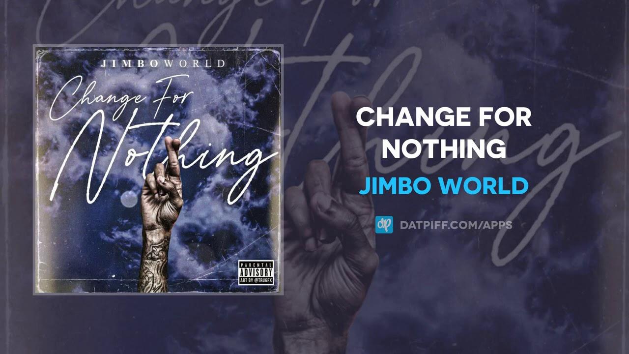 Jimbo World - Change For Nothing (AUDIO)