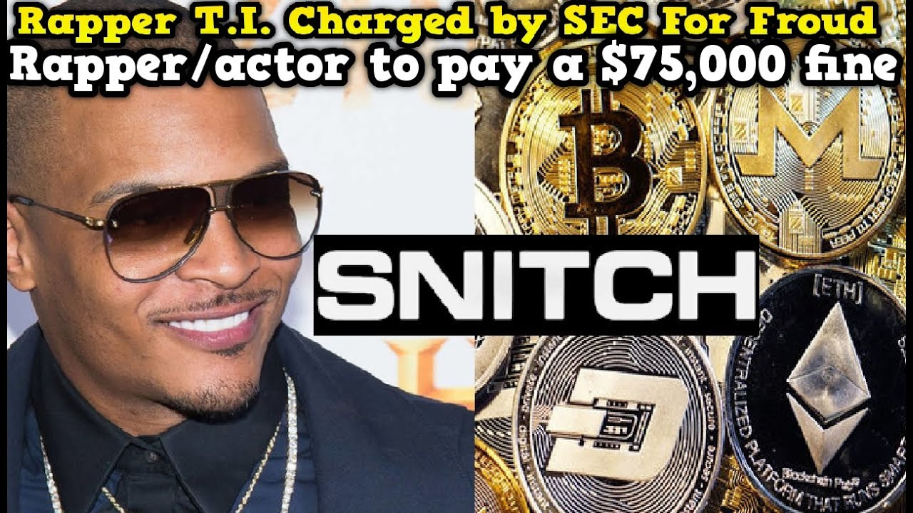 Rapper T.I. charged by SEC in Cryptocurrency Scam...Will He Talk Again?