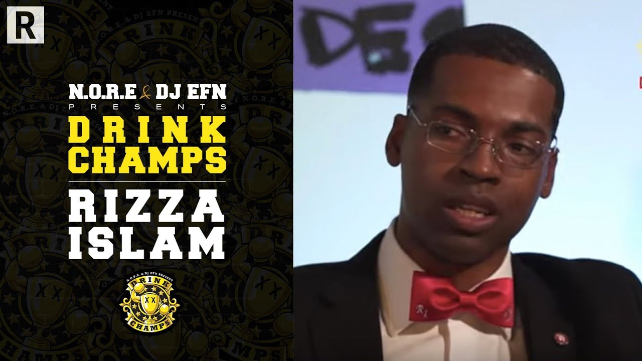 Rizza Islam Shares His Views On Kanye, Nipsey Hussle, Oprah, The Super Bowl & More | Drink Champs
