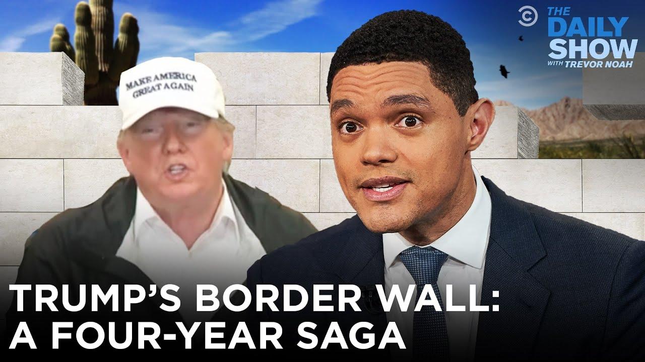 Trump's Border Wall: A Four-Year Saga   The Daily Show