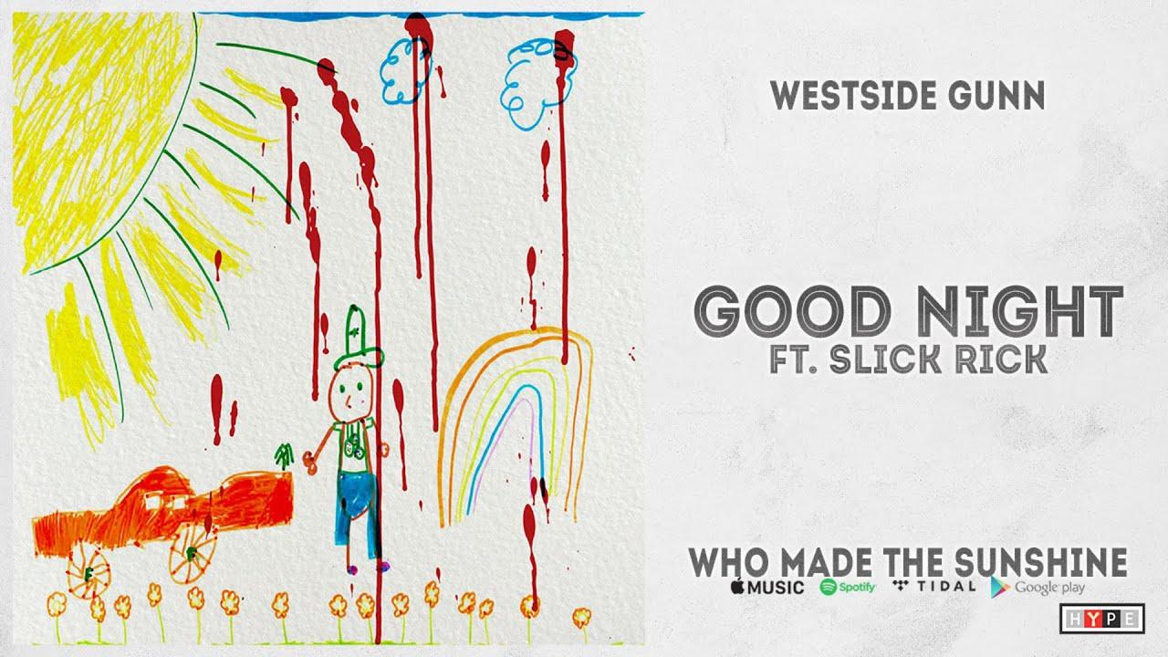 """Westside Gunn - """"Good Night"""" Ft. Slick Rick (WHO MADE THE SUNSHINE)"""