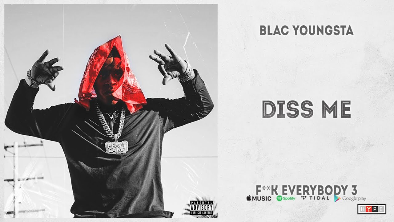 """Blac Youngsta - """"Diss Me"""" (Fuck Everbody 3)"""