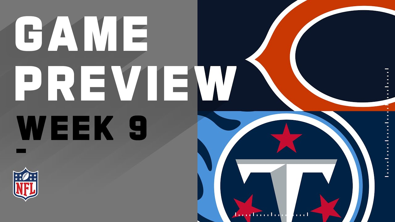 Chicago Bears vs. Tennessee Titans   NFL Week 9 Game Preview