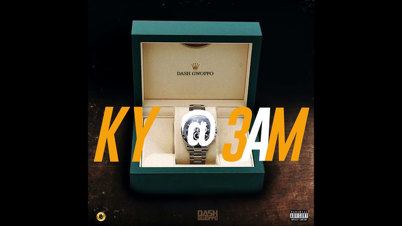 """Dash Gwoppo - """"KY@3AM"""" OFFICIAL VERSION"""