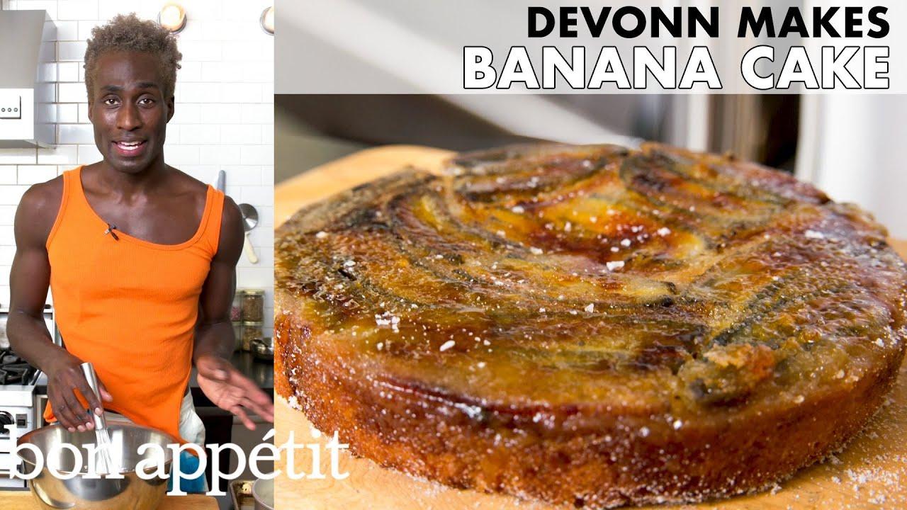 DeVonn Makes Torched Banana Cake   From the Home Kitchen   Bon Appétit