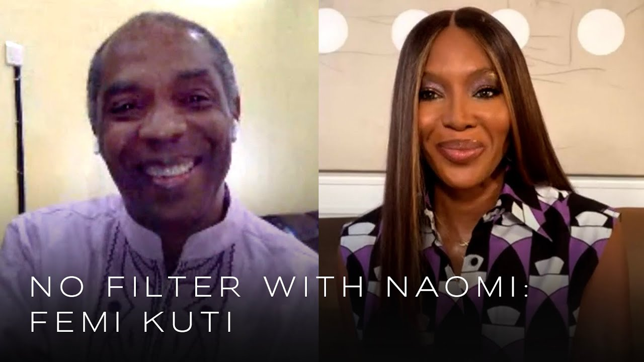Femi Kuti on his legendary father Fela Kuti and growing up in Nigeria   No Filter with Naomi
