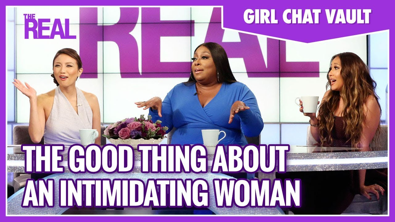 Girl Chat Vault: An Intimidating Woman Is a Good Thing