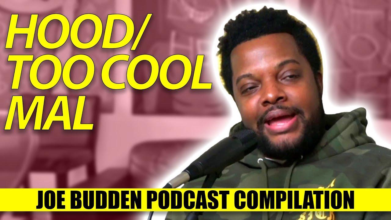 """Hood / Too Cool"" Mal (Compilation) | The Joe Budden Podcast"