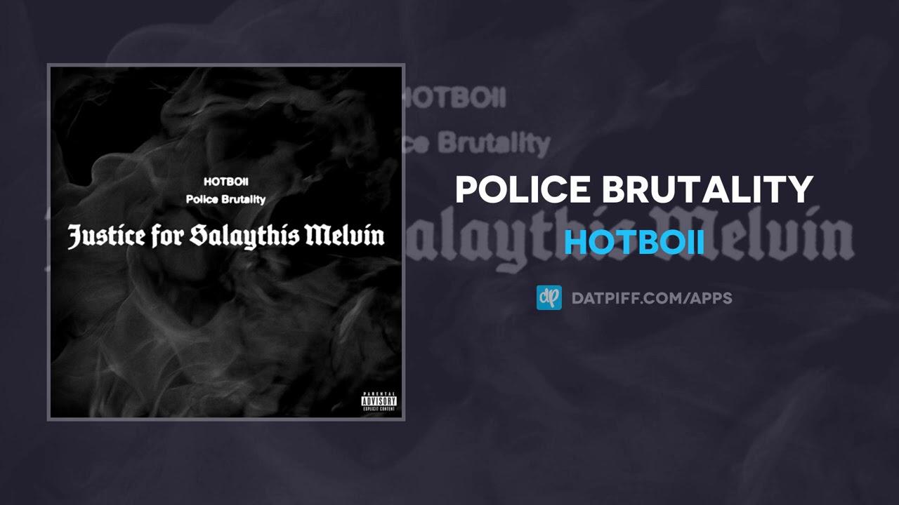 Hotboii - Police Brutality (AUDIO)