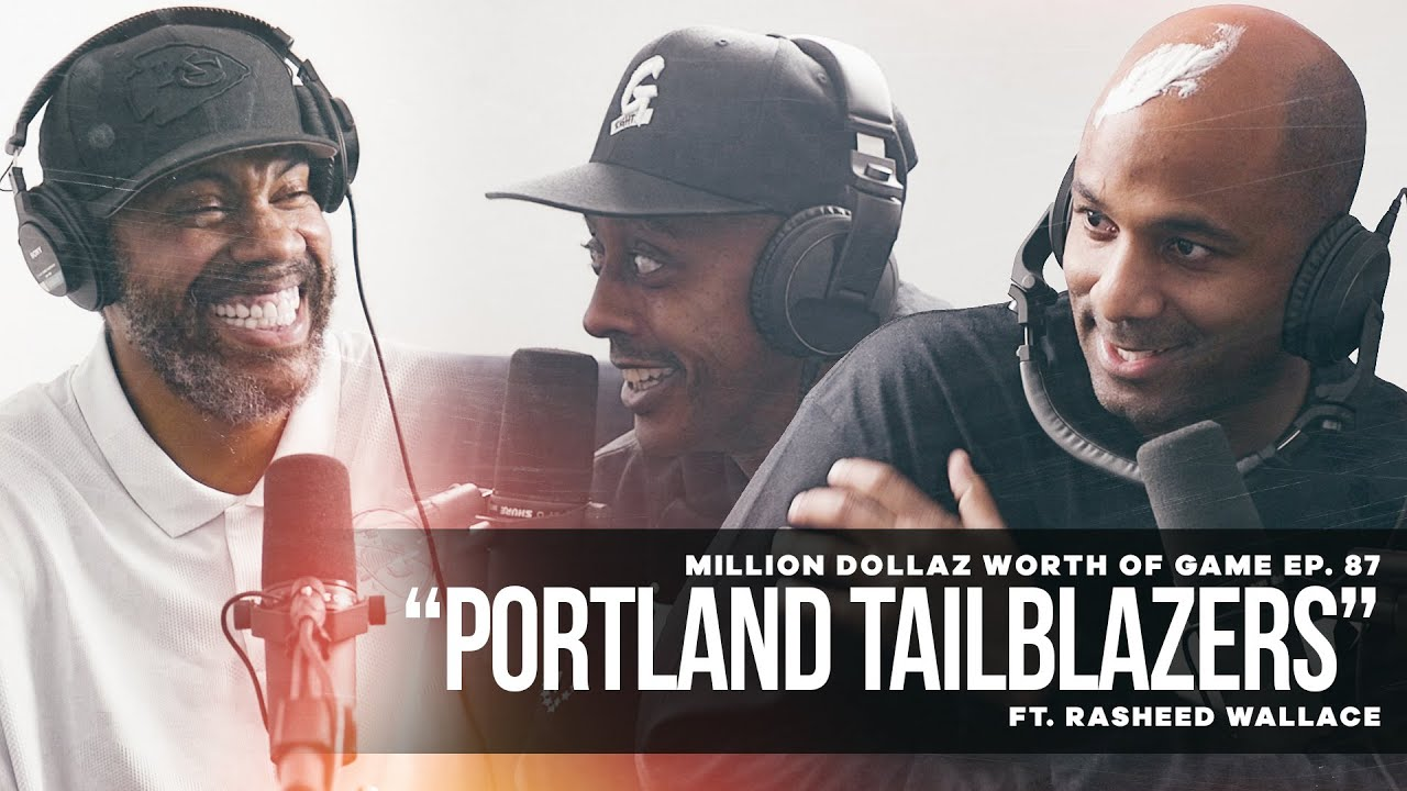 "Million Dollaz Worth of Game Episode 87: ""Portland Tailblazers"" Ft. Rasheed Wallace"