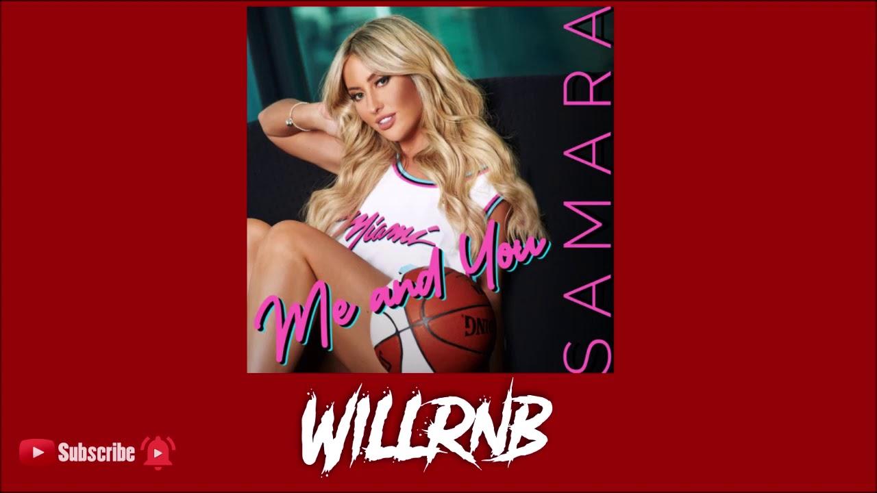 Samara - Me And You