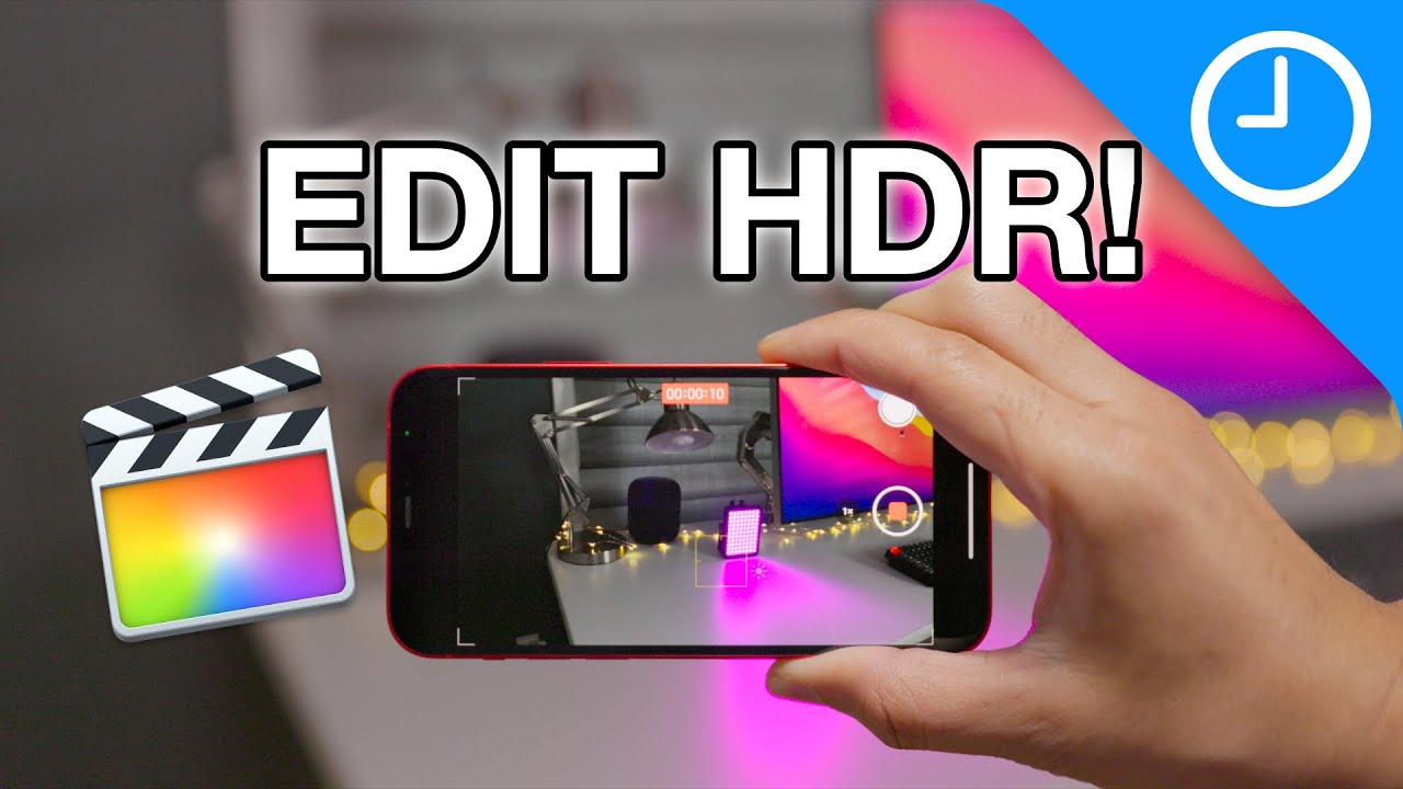 Final Cut Friday - How to edit and publish iPhone 12 HDR video with FCP X