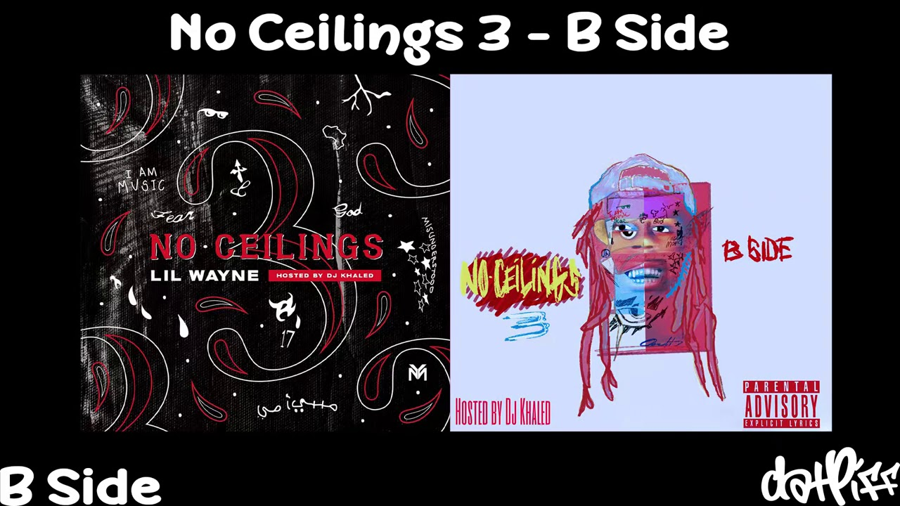 Lil Wayne - No Ceilings 3 B Side (Full Mixtape)