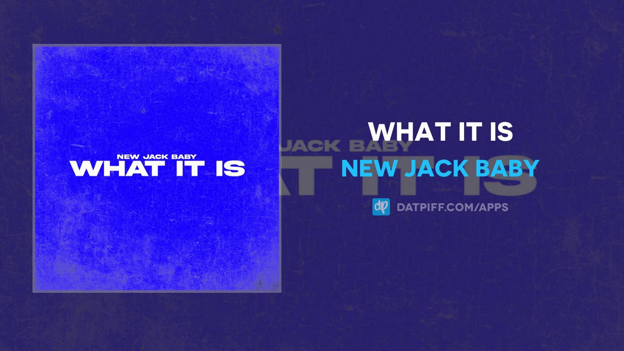 New Jack Baby - What It Is (AUDIO)