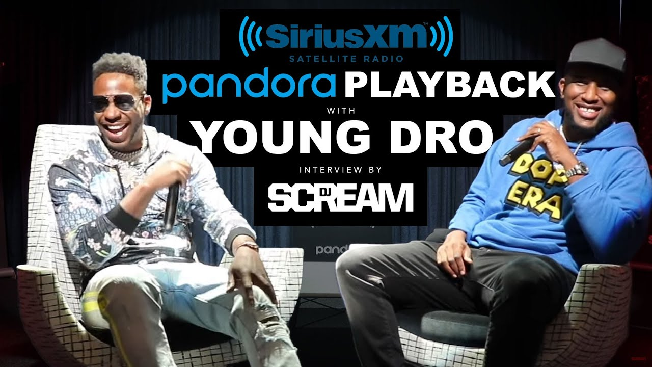 Pandora Playback w/ Young Dro on Creating I am Legend 2, Style, Mindset, New Generation, 2020 & More