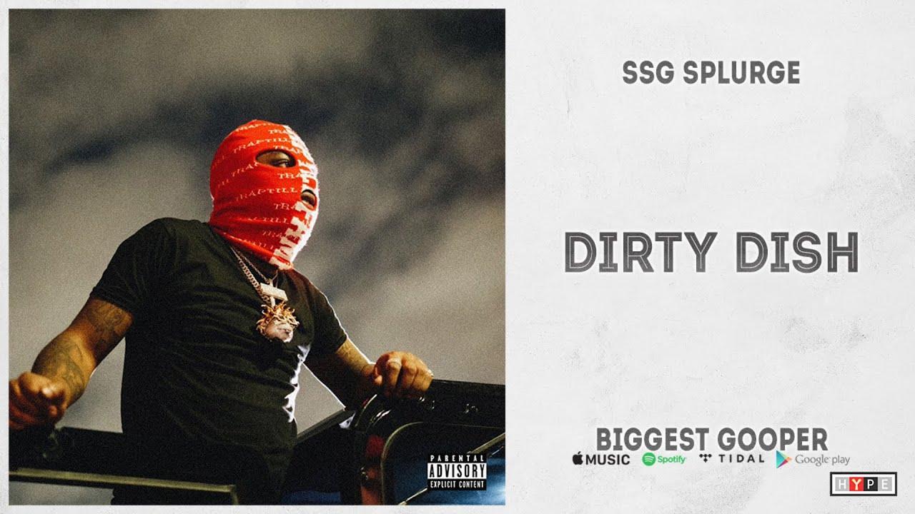 """SSG Splurge - """"Dirty Dish"""" (Biggest Gooper)"""