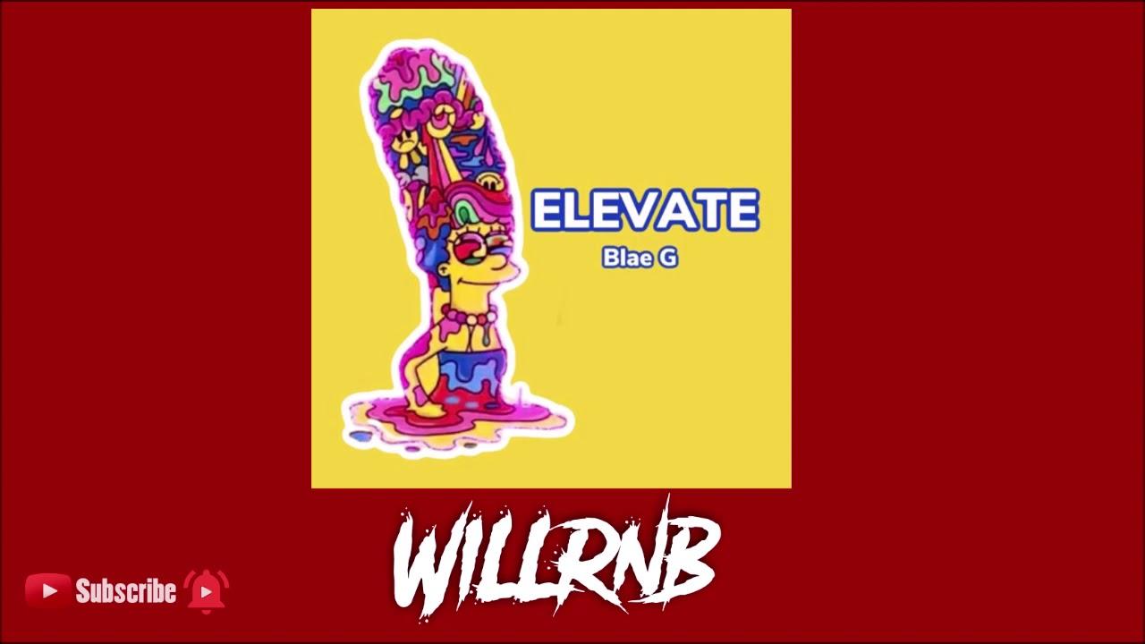 Blae G Feat. Legendary Rel - Elevate