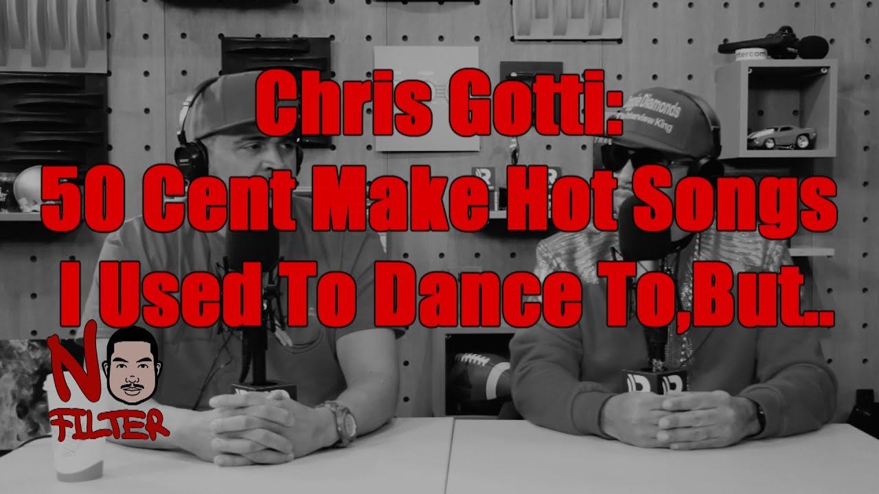 Chris Gotti: 50 Cent Make Hot Songs I Used To Dance To, But I Never Saw Him Out Without Cops (ICYMI)