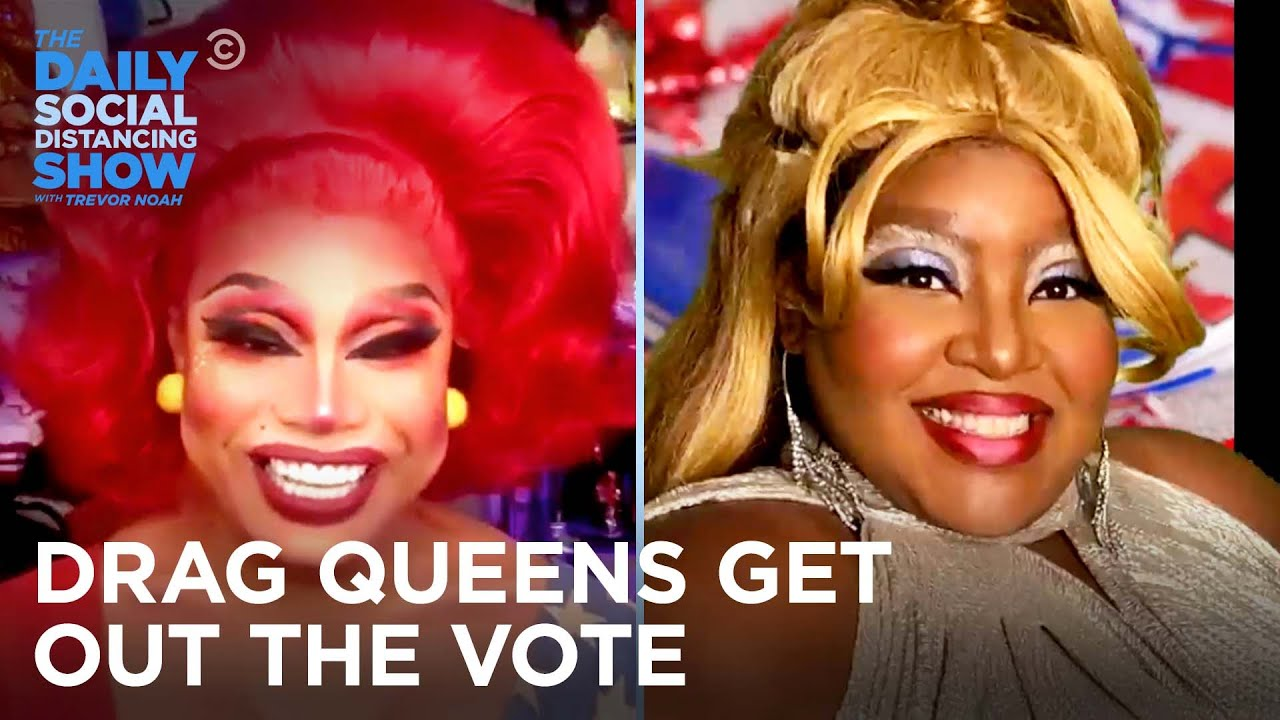 How Drag Queens Are Getting Out the Vote | The Daily Social Distancing Show