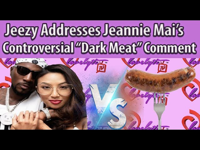 """Jeezy Address Jeannie Mai Controversial """"Dark Meat"""" comment~ She knows more E40 than I do!"""