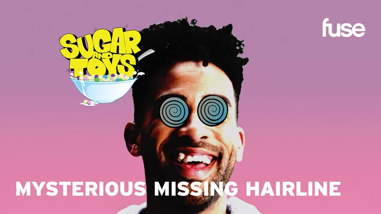 Mysterious Missing Hairline | Sugar and Toys: Behind the Bowl | Fuse