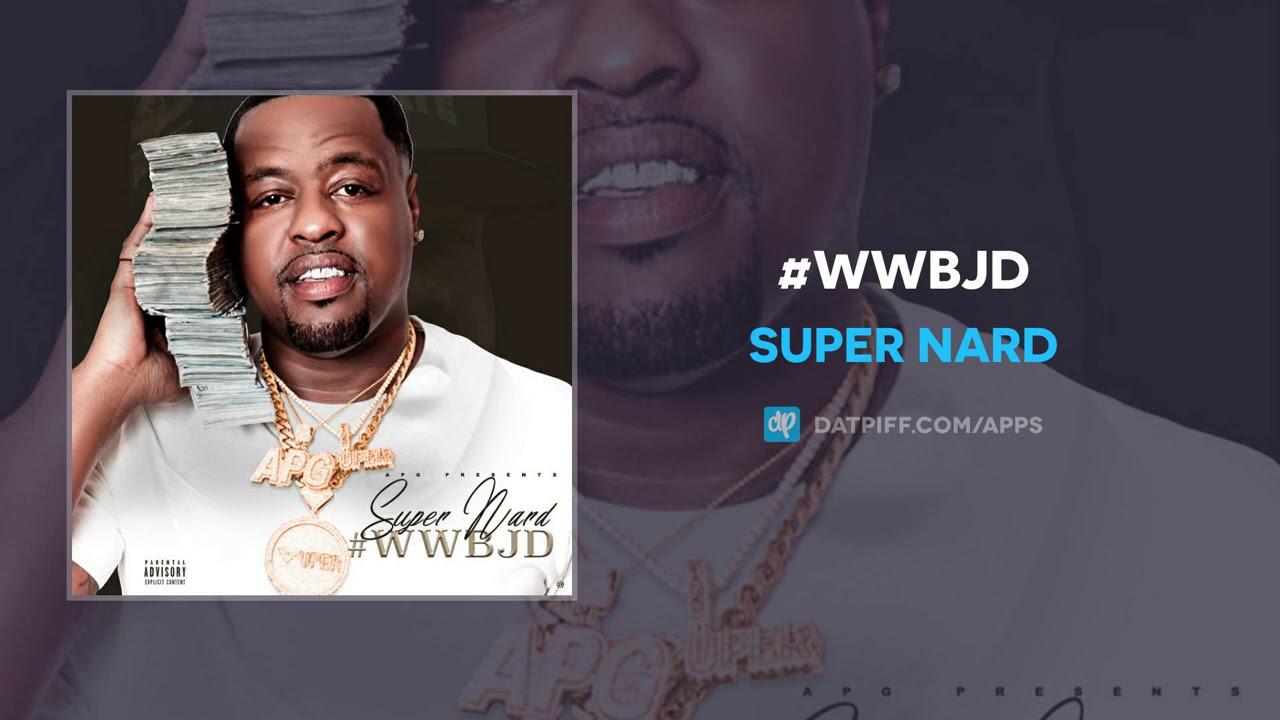 Super Nard - #WWBJD (AUDIO)