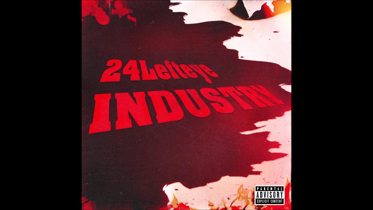 "24Lefteye - ""Industry"" OFFICIAL VERSION"