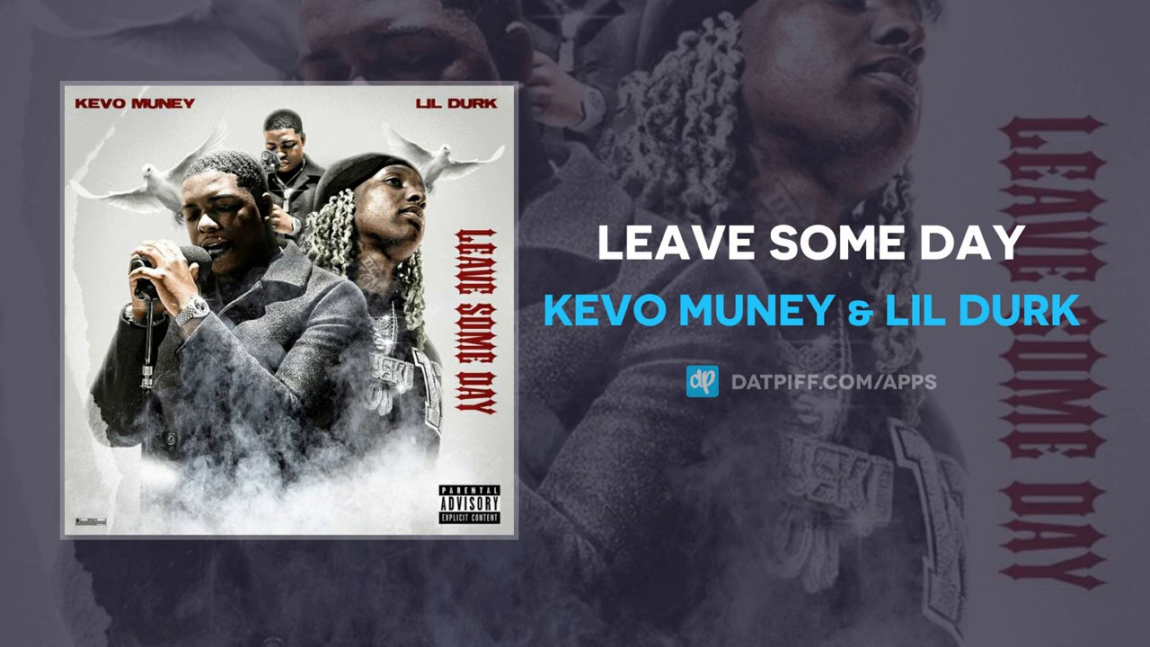 Kevo Muney & Lil Durk - Leave Some Day (AUDIO)