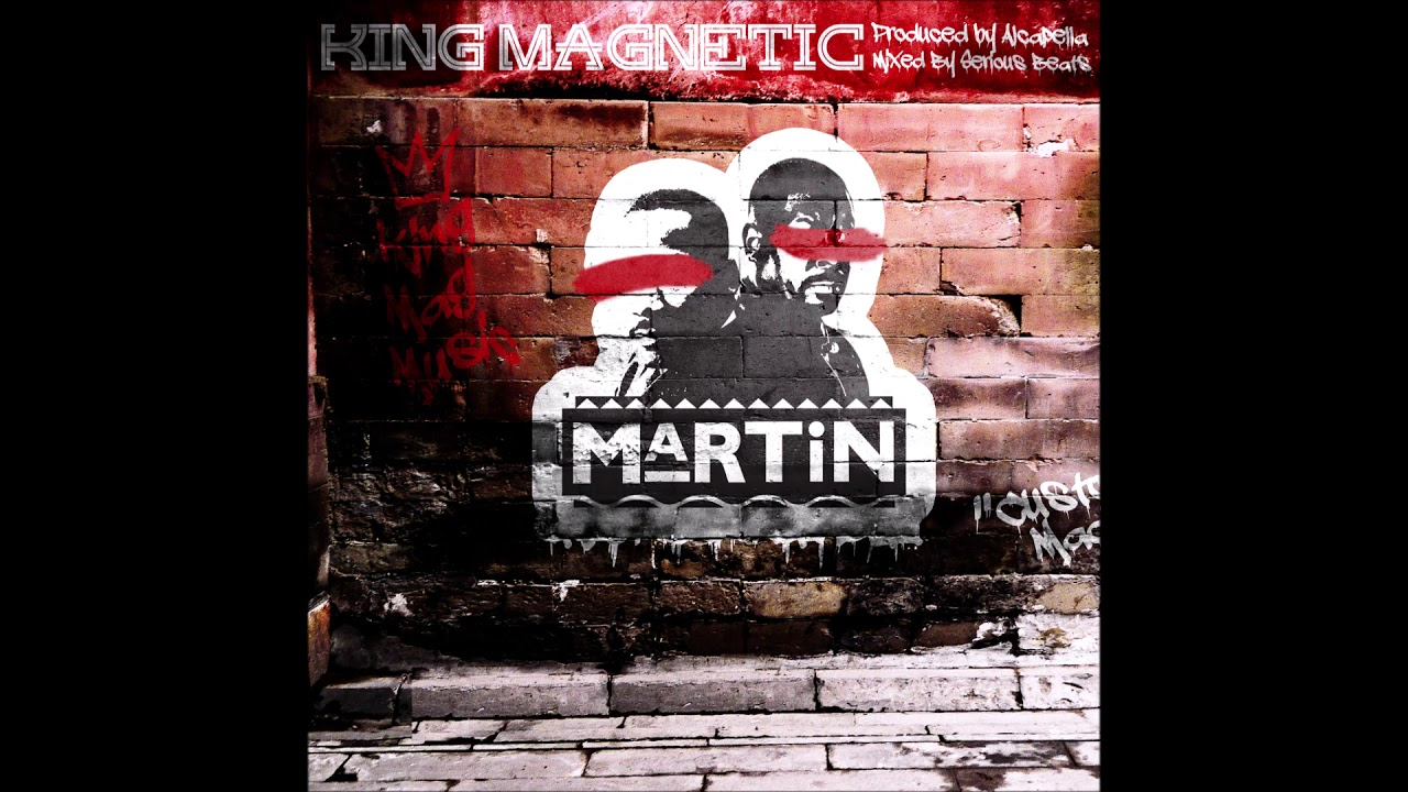"""King Magnetic - """"Martin"""" OFFICIAL VERSION"""