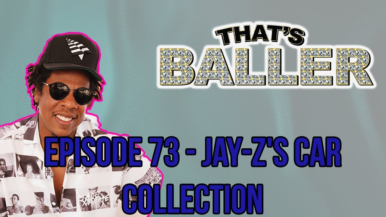 That's Baller - Episode 73 - Jay-Z's Car Collection