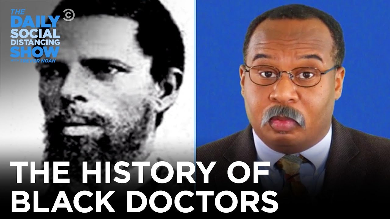 CP Time: The History of Black Doctors | The Daily Social Distancing Show