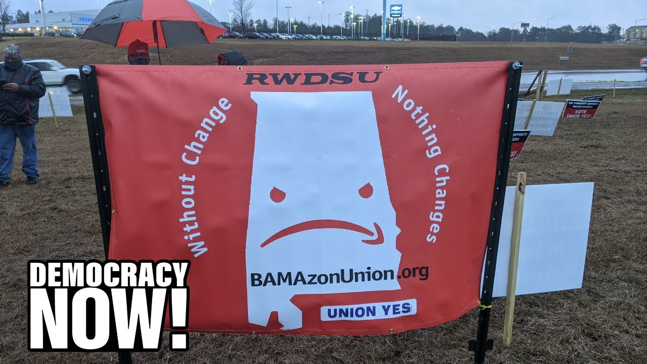 """""""David vs. Goliath"""": Warehouse Workers in Alabama Fight Amazon for the Right to Unionize"""